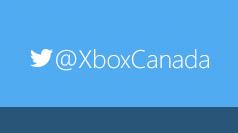 Follow @XboxCanada on Twitter