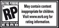RP (Rating Pending) Puede presentar contenido inapropiado para niños. Ver www.esrb.org para más información