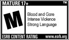 ESRB M (Mature 17+)Blood and Gore, Intense Violence, Strong Language